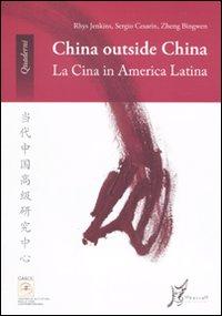 China outside China. La Cina in America Latina.