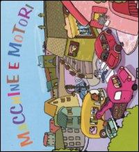 Macchine e motori. Ediz. illustrata