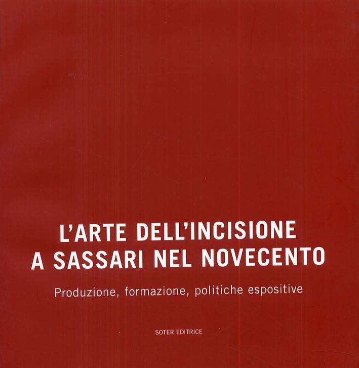L'arte dell'incisione a Sassari nel novecento. Produzione, formazione, politiche espositive.