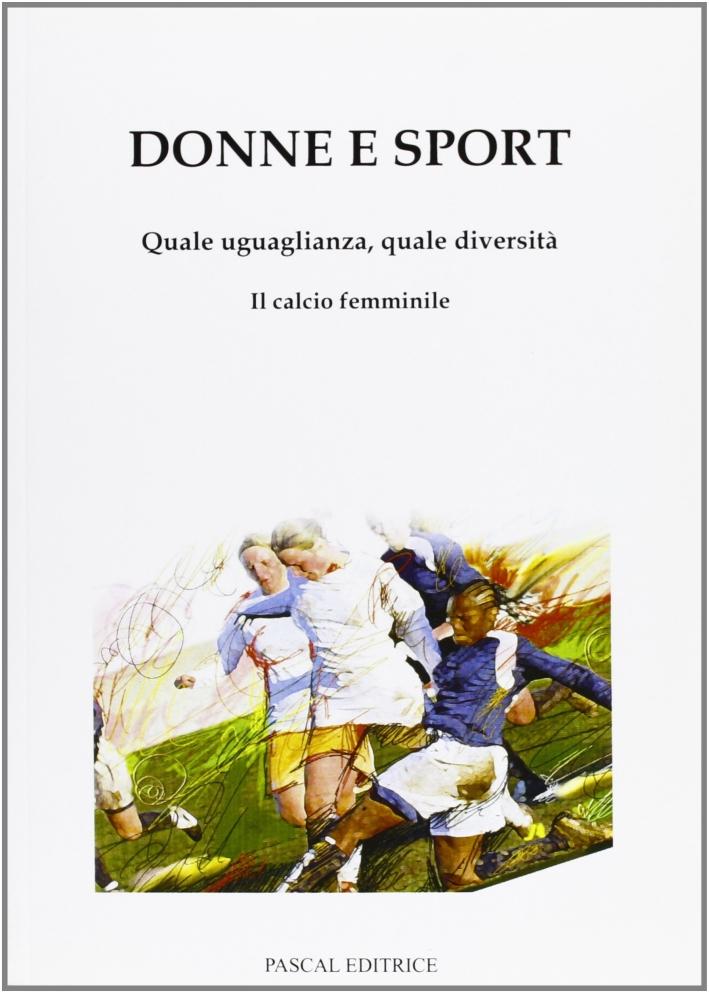 Donne e sport. Quale uguaglianza, quale diversità. Il calcio femminile.