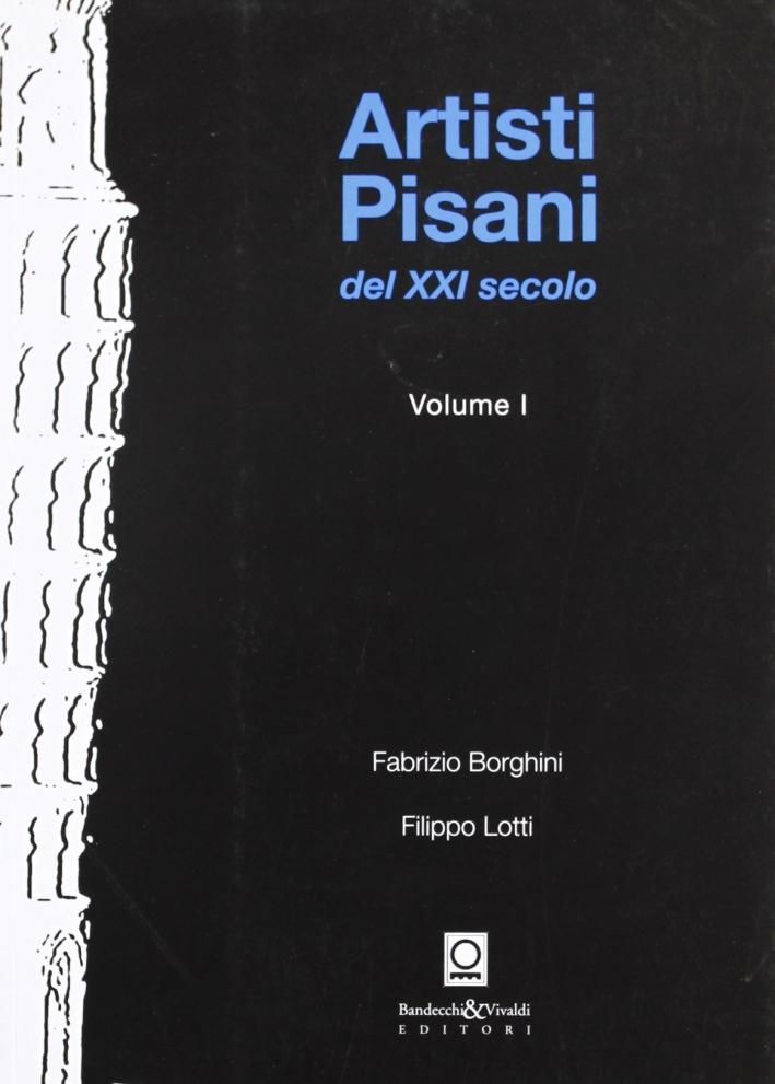 Artisti Pisani del XXI Secolo. Vol. 1.