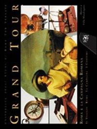 Grand Tour. Roma e la campagna romana (il viaggio, Roma, la campagna, i costumi). Ediz. illustrata