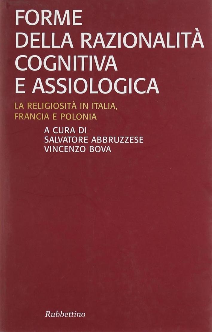 Forme della razionalità cognitiva e assiologica. La religiosità in Italia, Francia e Polonia.