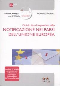 Guida Teorico Pratica alla Notificazione nei Paesi dell'Unione Europea. Con CD-ROM.