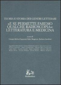 Teoria e storia dei generi letterari. «E se permettete faremo qualche radioscopia»: letteratura e medicina.