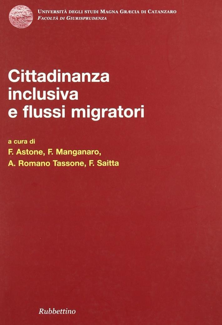 Cittadinanza Inclusiva e Flussi Migratori. Atti del Convegno (Copanello, 3-4 Luglio 2008).