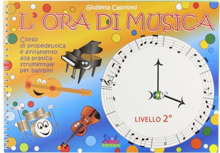 L'ora di musica. Livello II. Libro allievo.