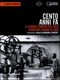 Cento Anni Fa. Il Cinema Europeo del 1909. European Cinema in 1909. DVD