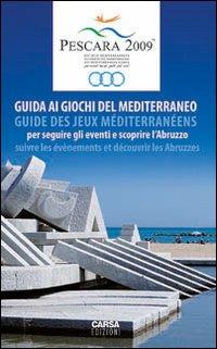 Pescara 2009. Guida ai Giochi del Mediterraneo.