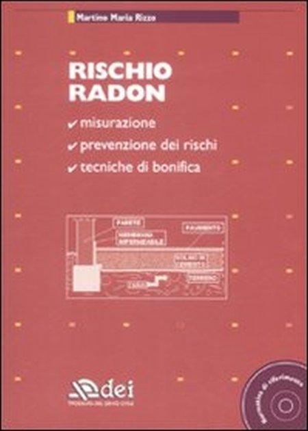 Rischio radon. Con CD-ROM.