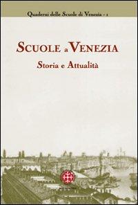 Scuole a Venezia. Storia e attualità.
