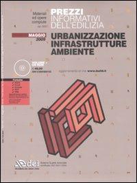 Prezzi informativi dell'edilizia. Urbanizzazione, infrastrutture, ambiente. Con CD-ROM.