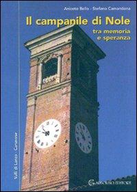 Il campanile di Nole tra memoria e speranza.