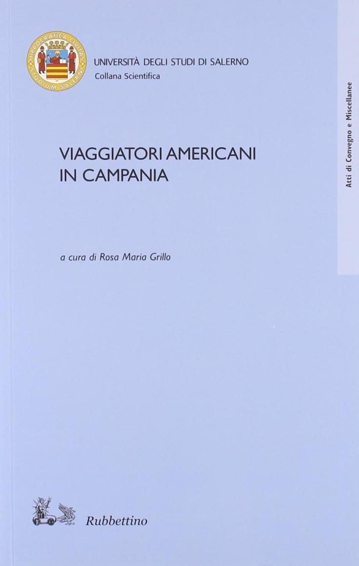 Viaggiatori americani in Campania. Atti del convegno (Salerno, 10-11 maggio 2006)