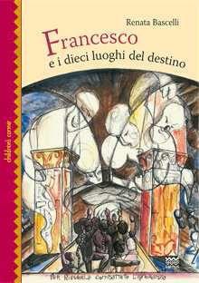 Francesco e i dieci luoghi del destino.