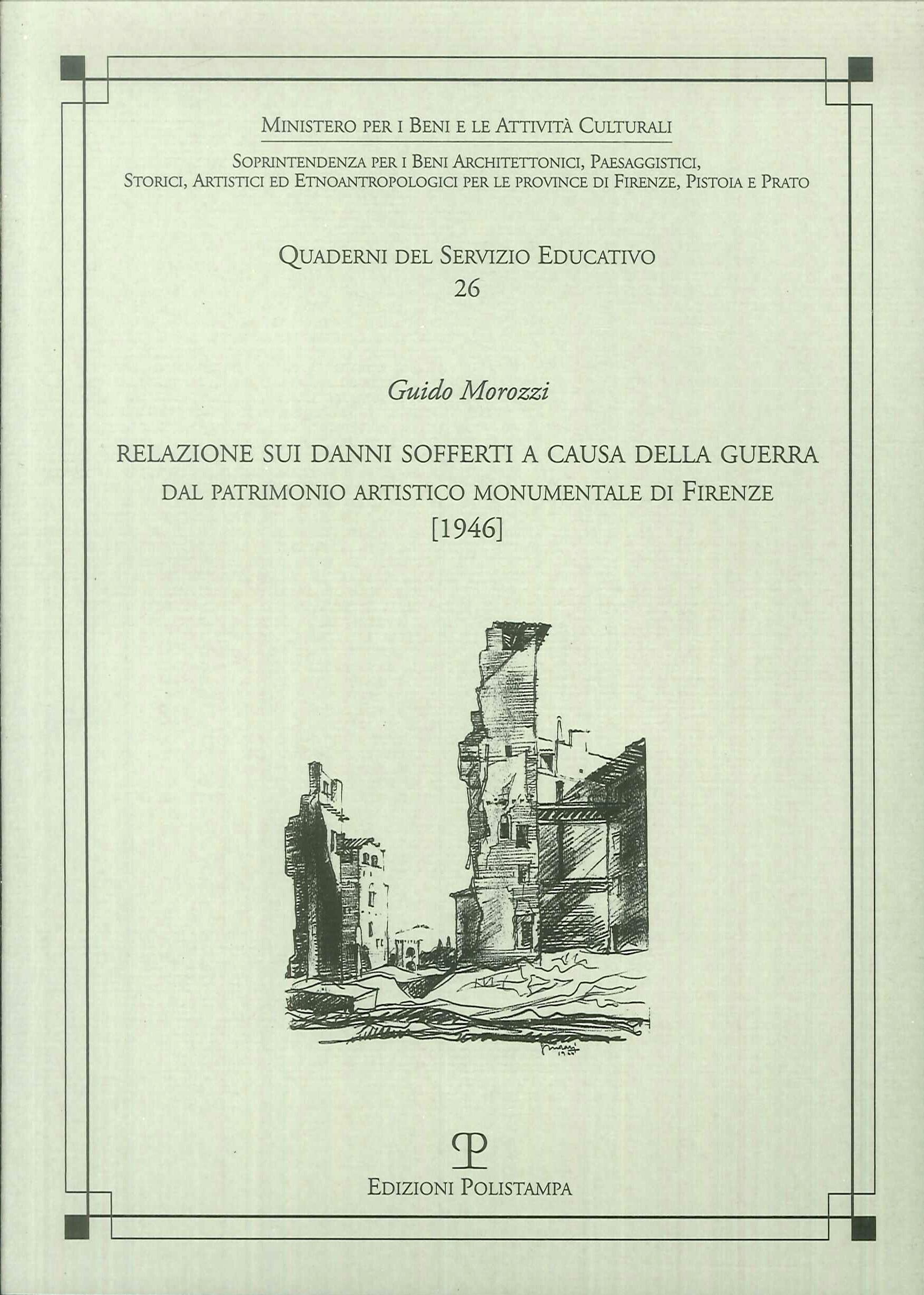 Relazione sui danni sofferti a causa della guerra. Dal patrimonio artistico monumentale di Firenze