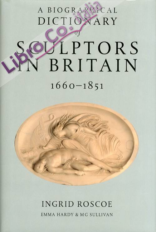 A Biographical Dictionary of Sculptors in Britain, 1660-1851.