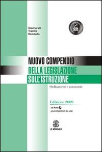 Nuovo Compendio della Legislazione dell'Istruzione. Ordinamenti e Autonomie. [Ed. 2009-2011]. con CD-ROM.