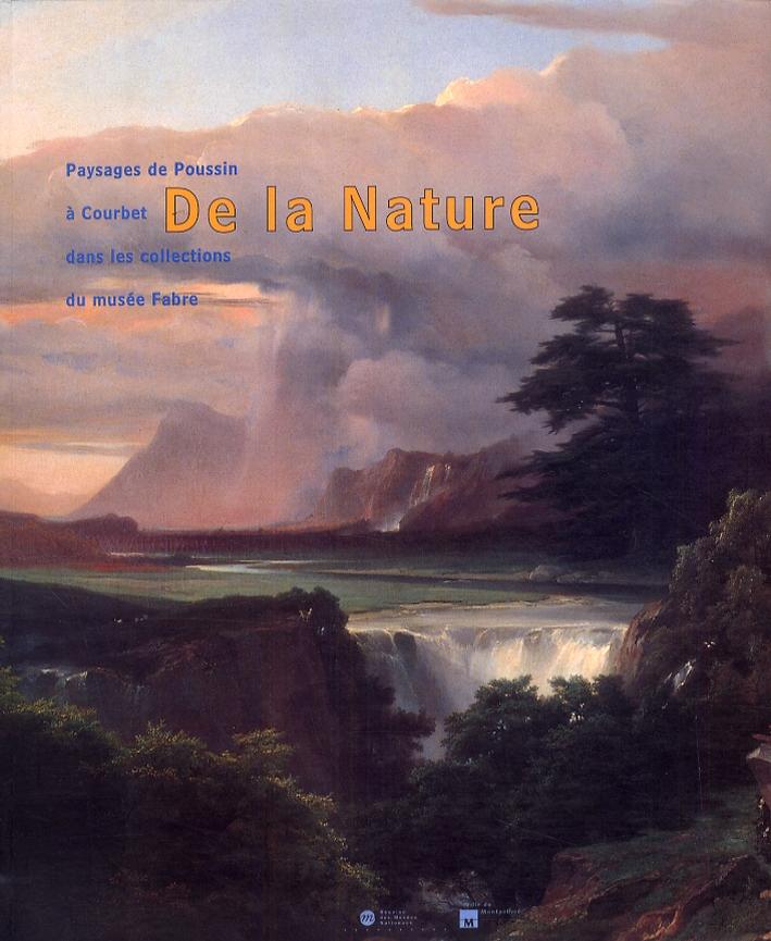 Paysages de Poussin à Courbet De la Nature dans les collections du musés Fabre