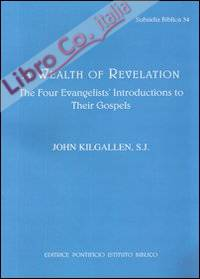Wealth of revelation. The four evangelists' introductions to their gospels (A).