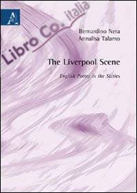 The Liverpool scene. English poetry in the sixities