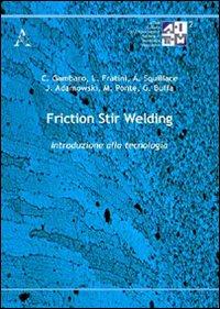 Friction stir welding. Introduzione alla tecnologia.
