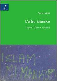 L'altro islamico. Leggere l'Islam in Occidente
