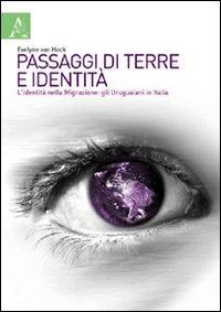 Passaggi di terre e identità. L'identità nella migrazione: gli uruguaiani in Italia