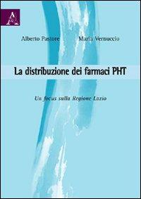 La distribuzione dei farmaci PHT. Un focus sulla Regione Lazio