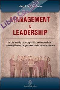 Management e leadership. In che modo la prospettiva evoluzionistica può migliorare la gestione delle risorse umane.