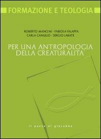 Per una Antropologia della Creaturalità.