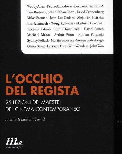 L'Occhio del Regista. 25 Lezioni dei Maestri del Cinema Contemporaneo.