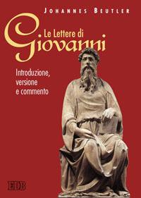 Le lettere di Giovanni. Introduzione, versione e commento.