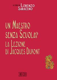 Un maestro senza scuola? La lezione di Jacques Dupont.