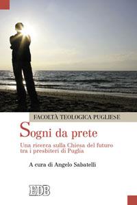 Sogni da Prete. Una Ricerca sulla Chiesa del Futuro tra i Presbiteri di Puglia.