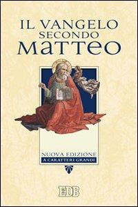 Il Vangelo secondo Matteo. Ediz. a caratteri grandi.