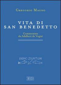 Vita di san Benedetto. Commentata da Adalbert de Vogüé.