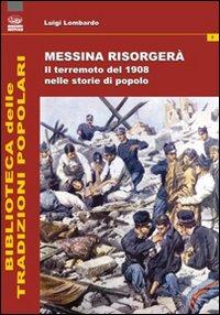 Messina risorgerà. Il terremoto del 1908 nelle storie di popolo.
