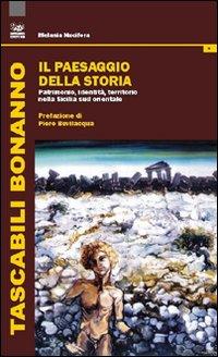 Il paesaggio della storia. Patrimonio, identità, territorio nella Sicilia sud orientale