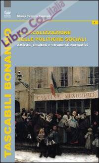 La localizzazione della politiche sociali. Attività, risultati e strumenti normativi.
