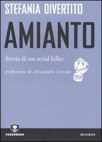 Amianto. Storia di un Serial Killer.