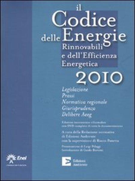 Il Codice delle Energie Rinnovabili e dell'Efficieza Energetica 2010. Con DVD-ROM.
