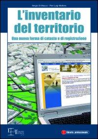 L'inventario del territorio. Una nuova forma di catasto e di registrazione.