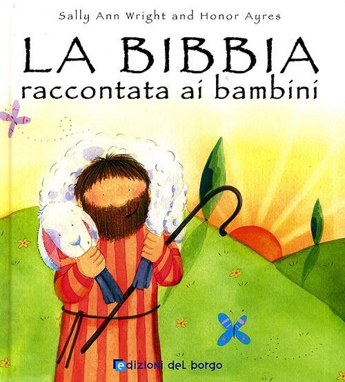 La Bibbia raccontata ai bambini. Ediz. illustrata