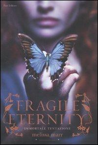 Fragile eternity. Immortale tentazione.