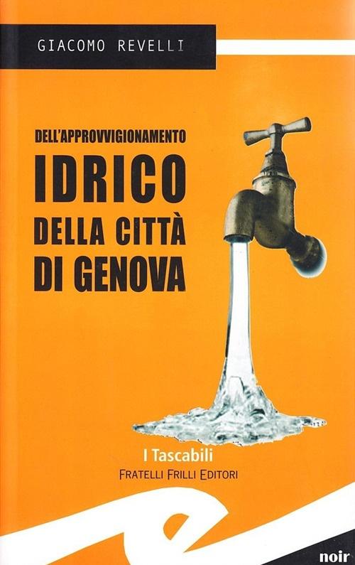 Dell'Approvvigionamento Idrico della Città di Genova.