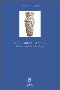 L'accordo rituale. Pratiche e poetiche della liturgia.