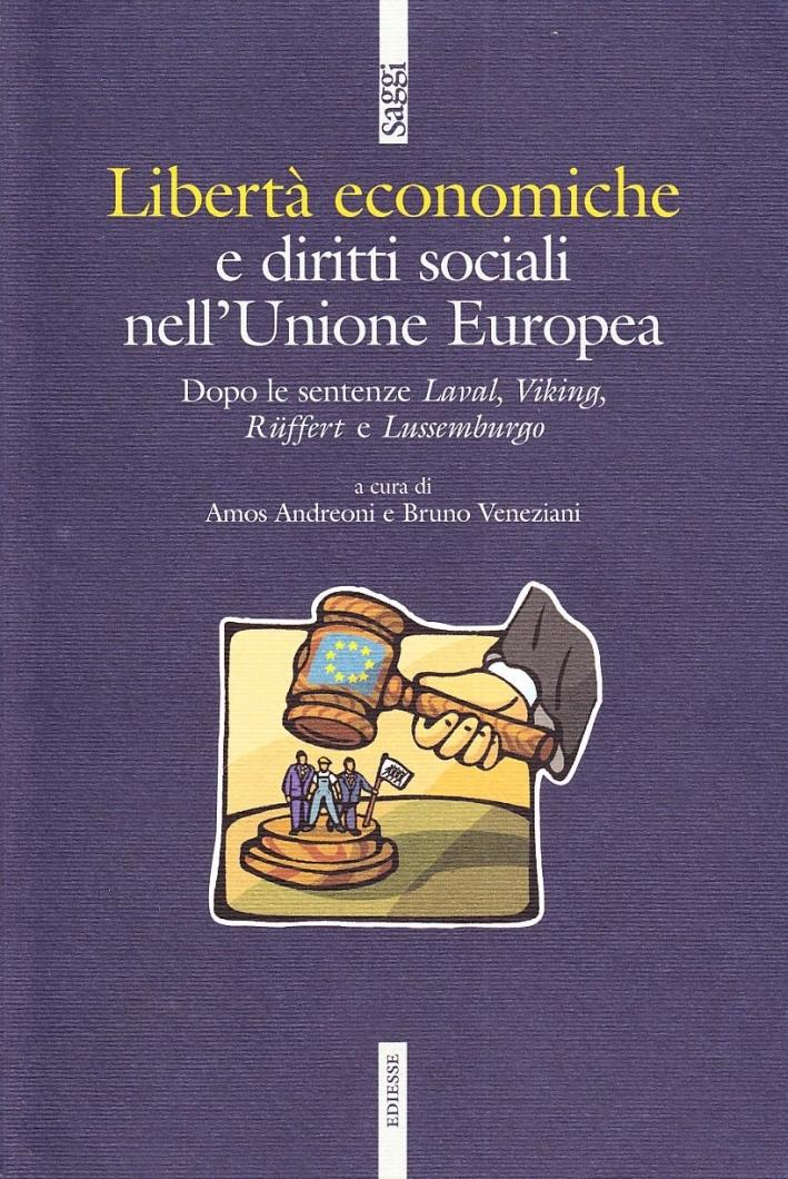 Libertà economiche e diritti sociali nell'Unione Europea. Dopo le sentenze Laval, Viking, Ruffert e Lussemburgo