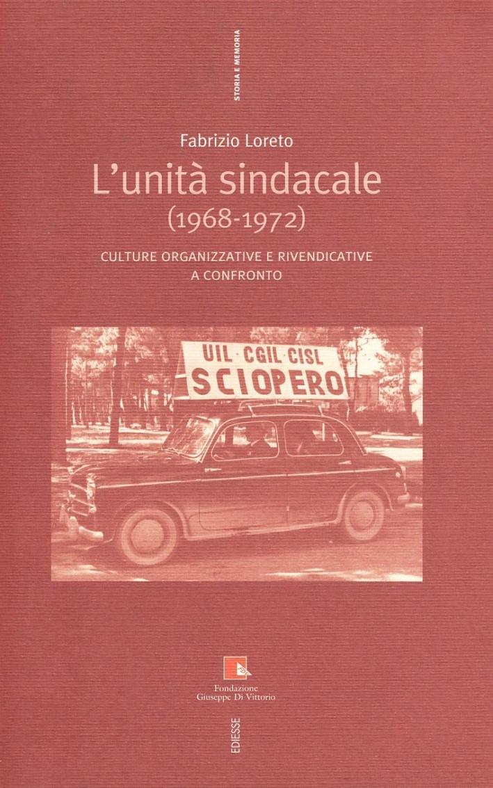 L'unità sindacale (1968-1972). Culture organizzative e rivendicative a confronto