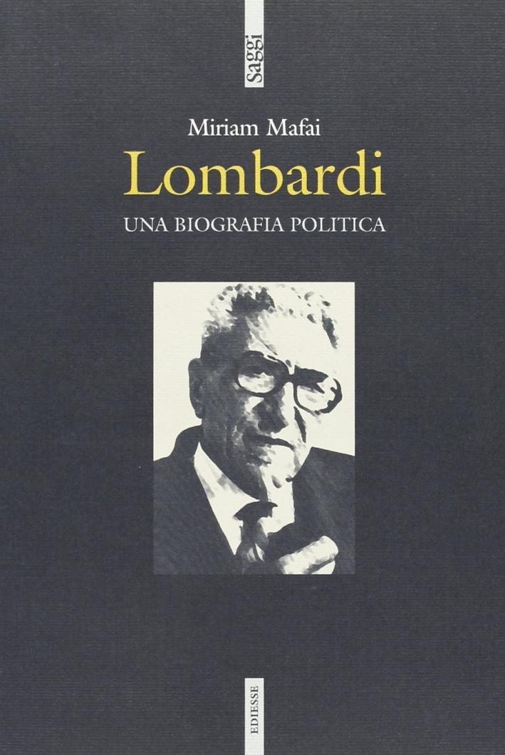 Lombardi. Una biografia politica.